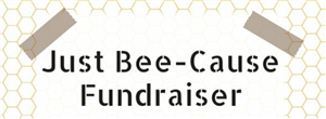 Bee Cause Fundraiser